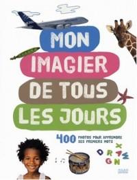 Mon imagier de tous les jours : 400 photos pour apprendre ses premiers mots