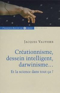 Créationnisme, dessein intelligent, darwinisme... : Et la science dans tout ça ?