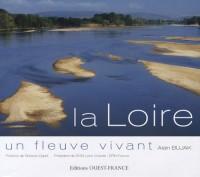La Loire : Un fleuve vivant