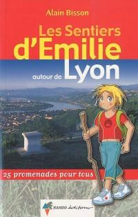 Les Sentiers d'Emilie autour de Lyon : 25 promenades pour tous