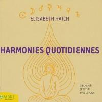 Harmonies quotidiennes : Un chemin spirituel avec le yoga pour tous ceux qui réfléchissent et méditent