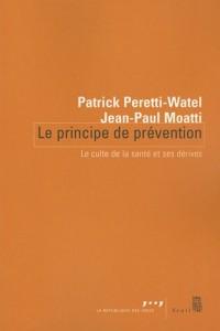 Le principe de prévention : Le culte de la santé et ses dérives