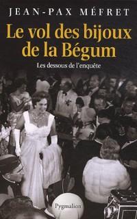 Le vol des bijoux de la Bégum : Les dessous de l'affaire