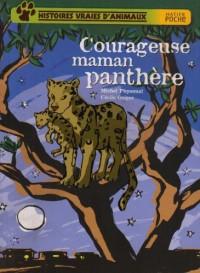 Histoires vraies d'animaux : Courageuse maman panthère