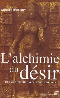 L'alchimie du désir : Une voie féminine vers la transcendance