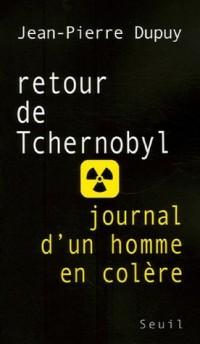 Retour de Tchernobyl : Journal d'un homme en colère