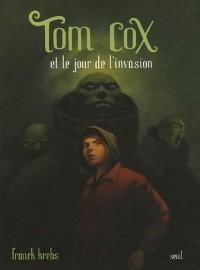 Tom Cox : Et le jour de l'invasion