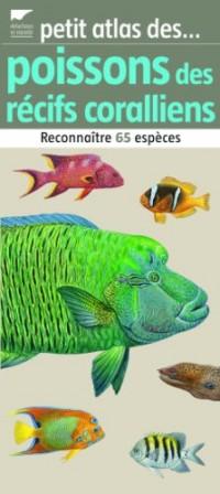 Petit atlas des poissons des récifs coralliens