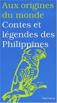 Aux origines du monde : Contes et légendes des Philippines