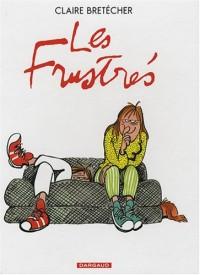 Les Frustrés : L'intégrale