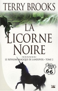 Le Royaume magique de Landover, tome 2 : La Licorne noire