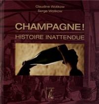 Champagne ! Histoire Inattendue