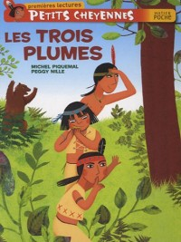 Petits Cheyennes : Les Trois Plumes