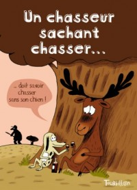 Un chasseur chassant chasser...