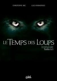 Le Temps des Loups : Coffret en 3 volumes : Tome 1, Damonte; Tome 2, Le Prix du sang; Tome 3, Les Chasseurs