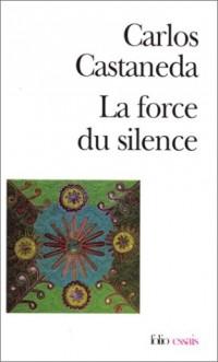 La Force du silence: Nouvelles leçons de don Juan