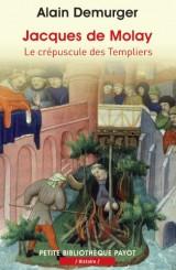 Jacques de Molay : Le crépuscule des templiers [Poche]