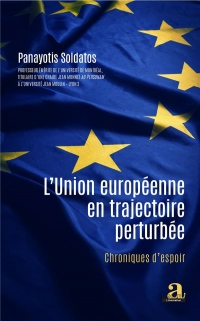 L'Union européenne en trajectoire perturbée: Chroniques d'espoir