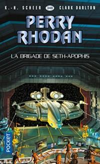 Perry Rhodan 348 : La Brigade de Seth-Apophis