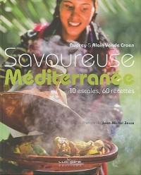 Savoureuse méditerranée 10 escales, 60 recettes