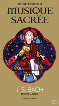 J.S. Bach, Volume 9 : Messe en si mineur, Choeur de Dresde (CD Inlcus)