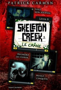 Skeleton Creek Tome 3