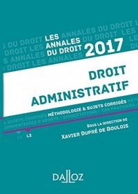 Annales Droit administratif 2017: Méthodologie & sujets corrigés
