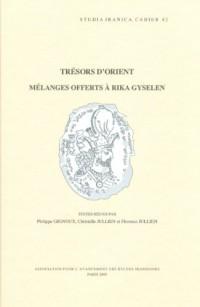 Trésors D'Orient : Mélanges offerts à Rika Gyselen