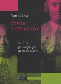 Vivre, c'est croire : Portrait philosophique de David Hume