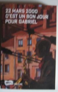 22 MARS 2000 - C'EST UN BON JOUR POUR GABRIEL - LE POULPE HORS COLLECTION