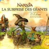 Narnia : La surprise des Géants : Un conte du pays de Narnia