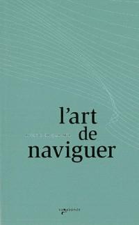 Art de Naviguer (l')