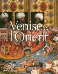 Venise et l'Orient : 828-1797