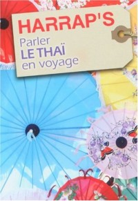 Harrap'S Parler le Thai en Voyage - Parution 2010