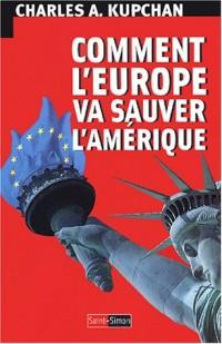Comment l'Europe va sauver l'Amérique