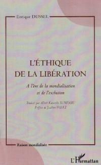 L'éthique de la libération. A l'ère de la mondialisation et de l'exclusion