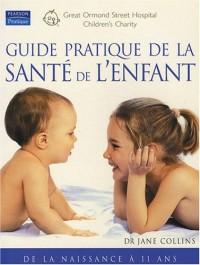 Guide pratique de la santé de l'enfant - de la naissance à 11 ans
