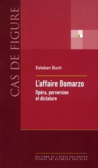 L Affaire Bomarzo. Opéra Perversion et Dictature