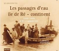 Se souvenir des passages d'eau île de Ré-continent 1860-1988