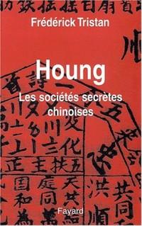 Houng, les sociétés secrètes chinoises