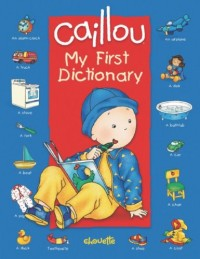 Caillou My First Dictionary: In My House