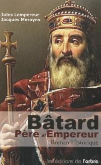 Bâtard, Père d'Empereur