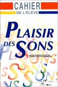 Plaisir des sons, phonétique du Français : Cahier d'activités