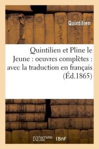 Quintilien et Pline le Jeune  ed 1865