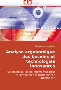 Analyse ergonomique des besoins et technologies innovantes: Le cas de la Réalité Augmentée pour la formation à la maintenance automobile
