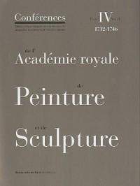 Conférence, N° 4, vol.1 : De l'Académie royale de peinture et de sculpture : 1712-1746