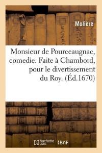 Monsieur de Pourceaugnac  Comedie  ed 1670
