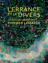 L'Errance et le Divers: Le Bateau-atelier de Titouan Lamazou