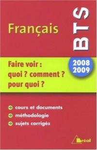 Français BTS : Faire voir : quoi ? comment ? pour quoi ? Thème 2008-2009