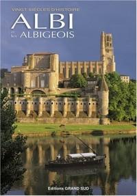 Albi et les Albigeois. Vingt Siecles d'Histoire